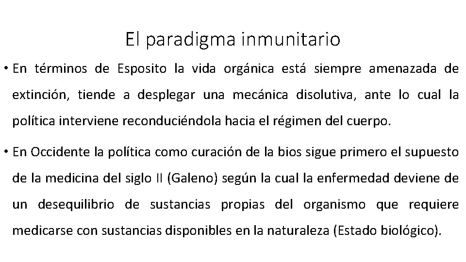 El paradigma inmunitario • En términos de Esposito la vida orgánica está siempre amenazada