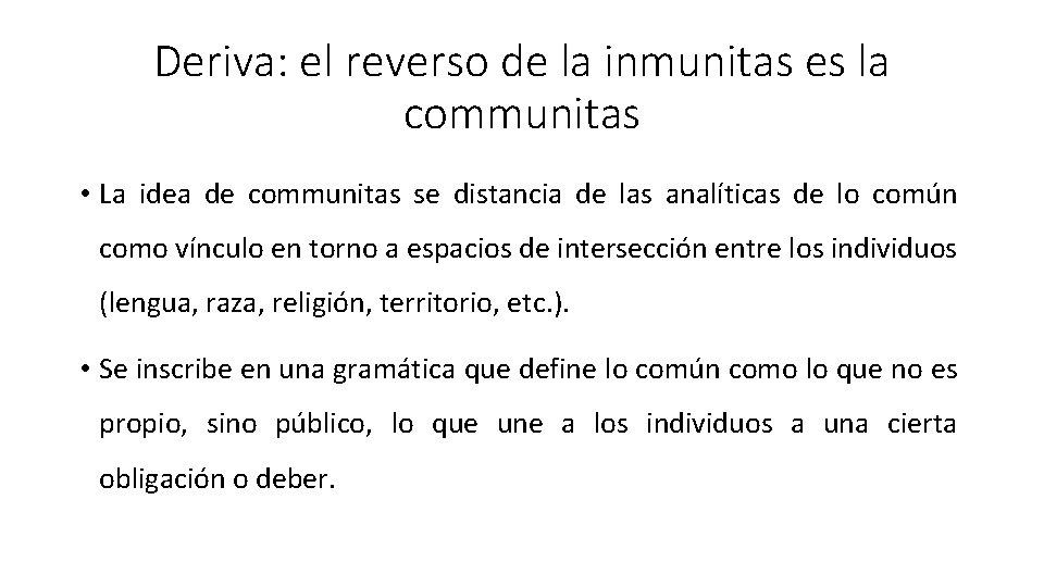 Deriva: el reverso de la inmunitas es la communitas • La idea de communitas