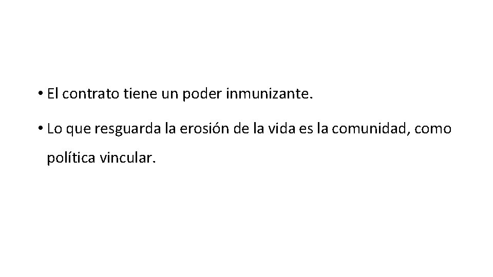 • El contrato tiene un poder inmunizante. • Lo que resguarda la erosión