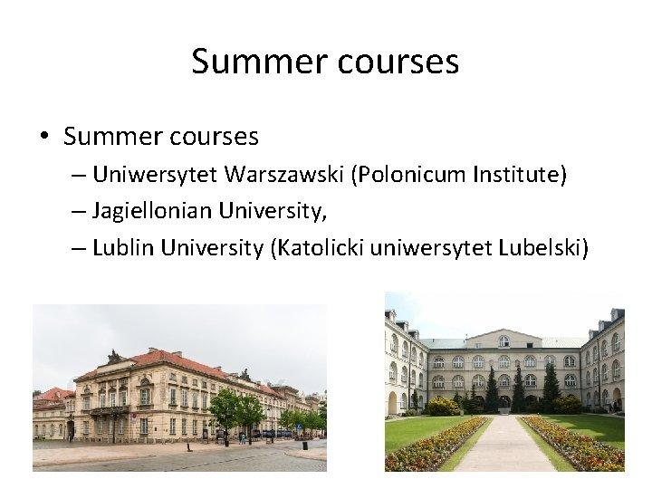 Summer courses • Summer courses – Uniwersytet Warszawski (Polonicum Institute) – Jagiellonian University, –