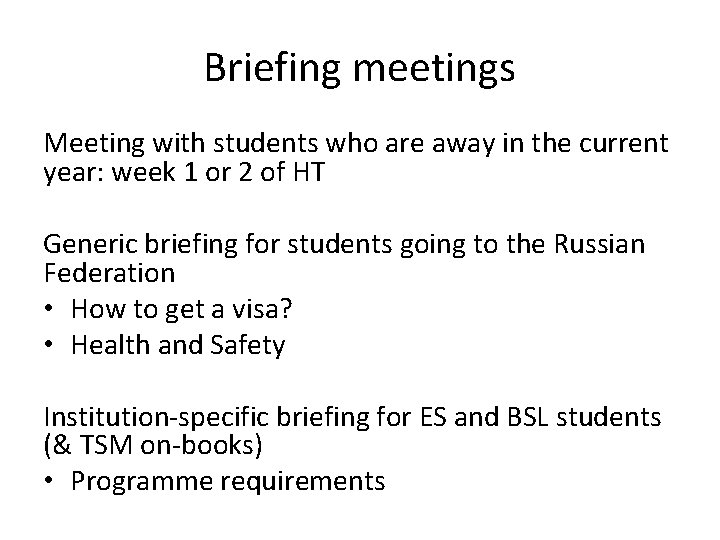 Briefing meetings Meeting with students who are away in the current year: week 1