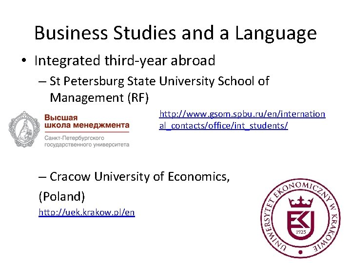 Business Studies and a Language • Integrated third-year abroad – St Petersburg State University