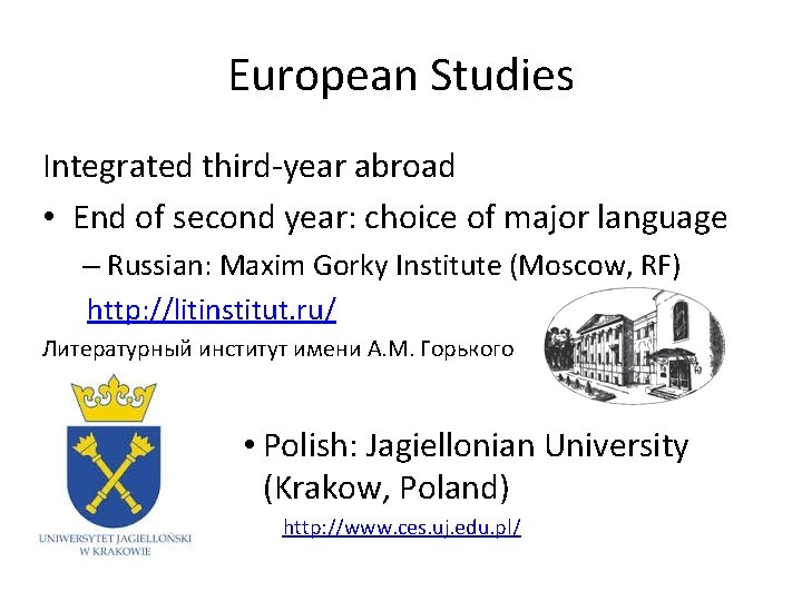 European Studies Integrated third-year abroad • End of second year: choice of major language