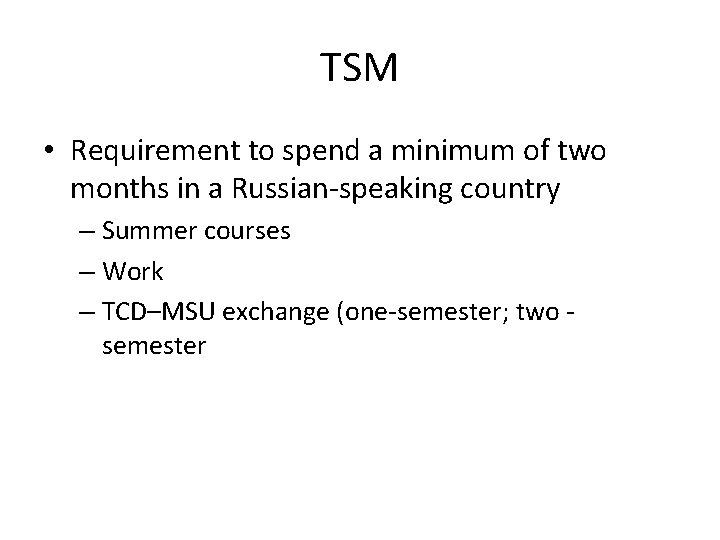 TSM • Requirement to spend a minimum of two months in a Russian-speaking country