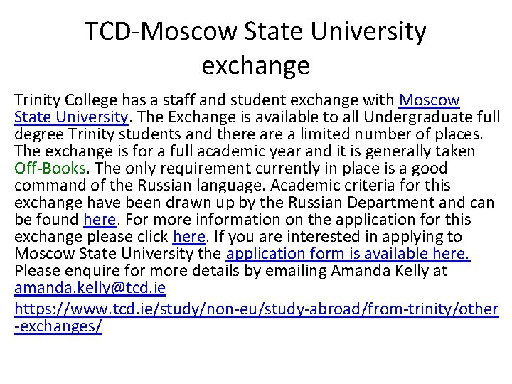 TCD-Moscow State University exchange Trinity College has a staff and student exchange with Moscow
