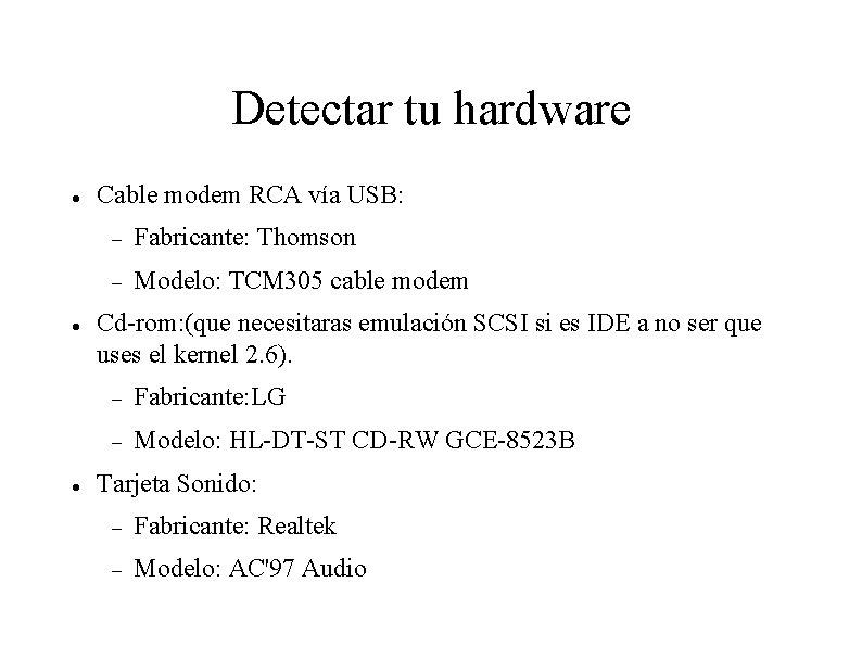 Detectar tu hardware Cable modem RCA vía USB: Fabricante: Thomson Modelo: TCM 305 cable