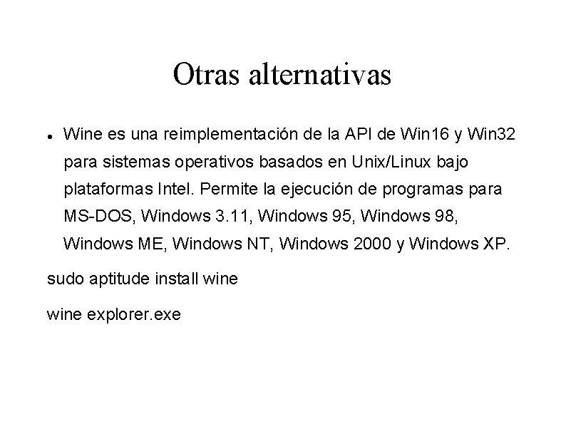 Otras alternativas Wine es una reimplementación de la API de Win 16 y Win