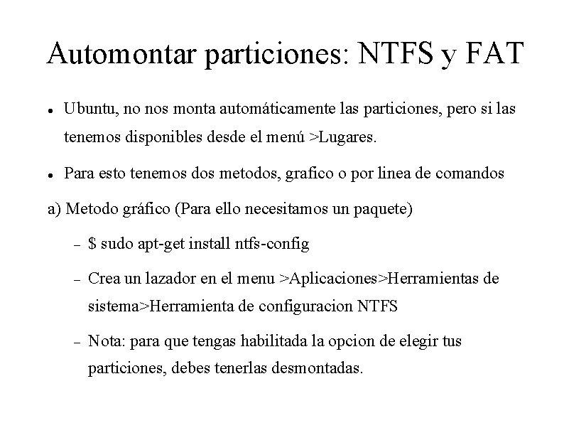 Automontar particiones: NTFS y FAT Ubuntu, no nos monta automáticamente las particiones, pero si