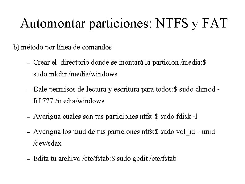 Automontar particiones: NTFS y FAT b) método por línea de comandos Crear el directorio