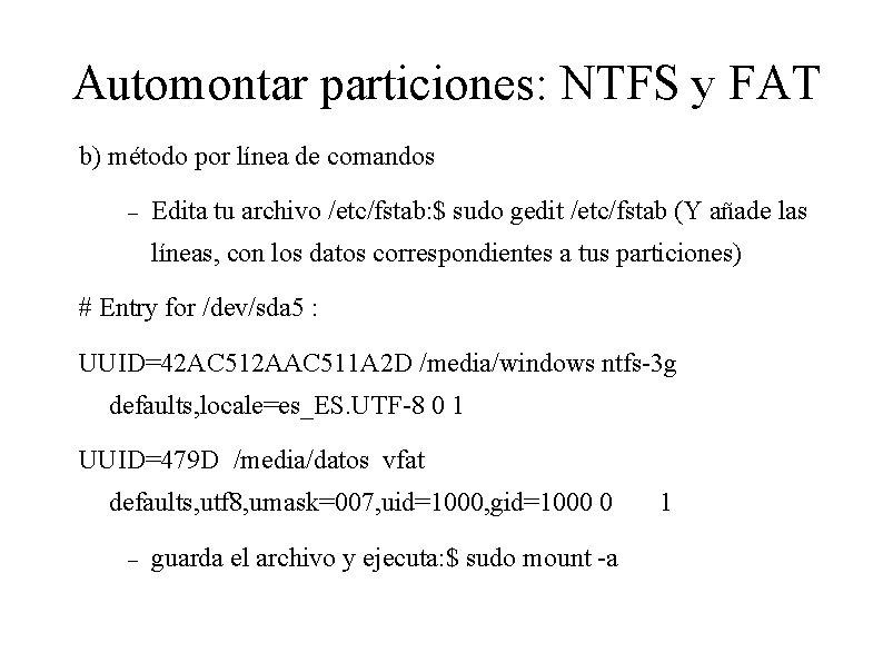 Automontar particiones: NTFS y FAT b) método por línea de comandos Edita tu archivo