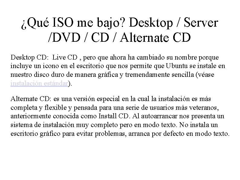 ¿Qué ISO me bajo? Desktop / Server /DVD / CD / Alternate CD Desktop