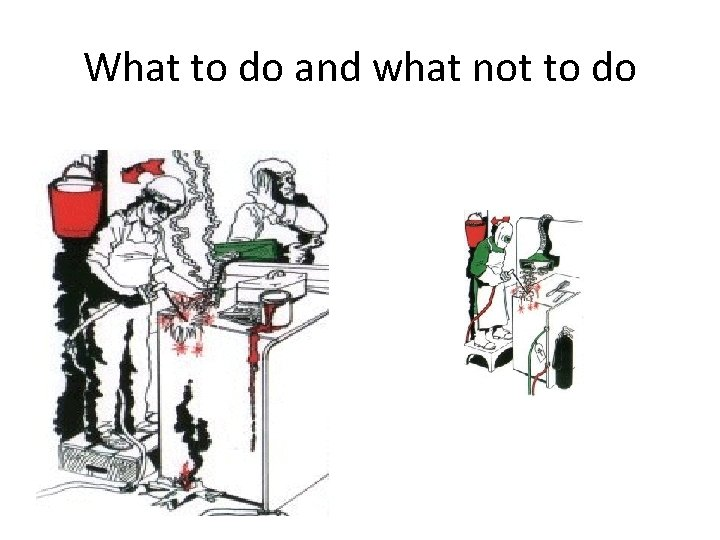 What to do and what not to do