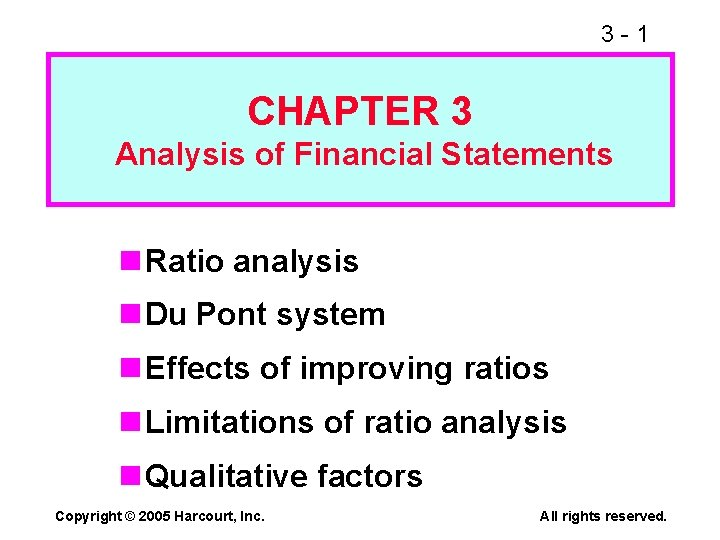 3 -1 CHAPTER 3 Analysis of Financial Statements n Ratio analysis n Du Pont
