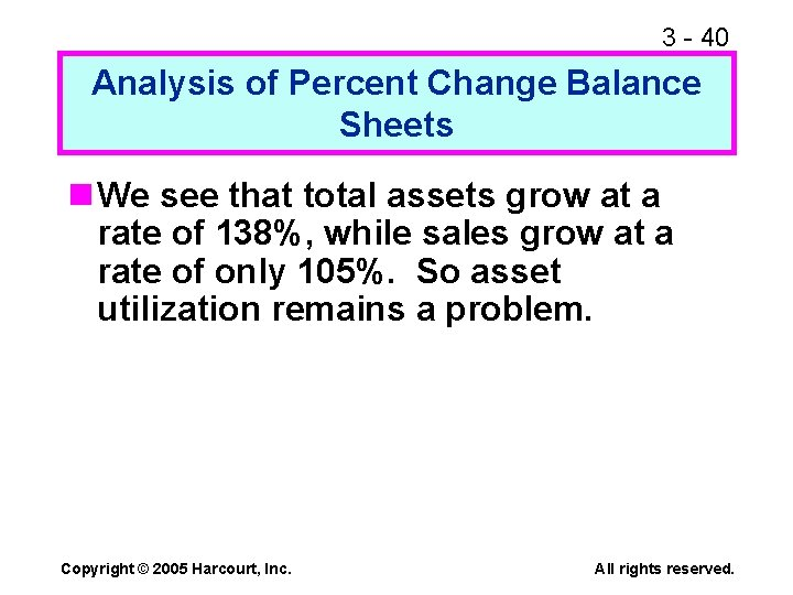 3 - 40 Analysis of Percent Change Balance Sheets n We see that total