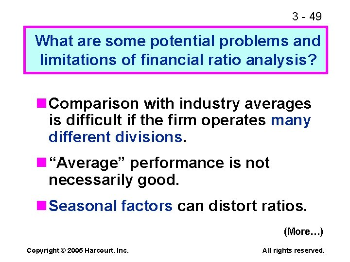 3 - 49 What are some potential problems and limitations of financial ratio analysis?