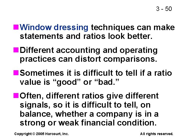 3 - 50 n Window dressing techniques can make statements and ratios look better.