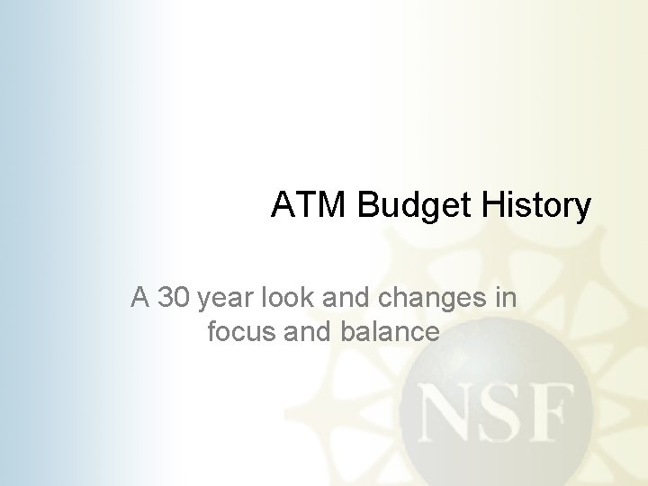 ATM Budget History A 30 year look and changes in focus and balance