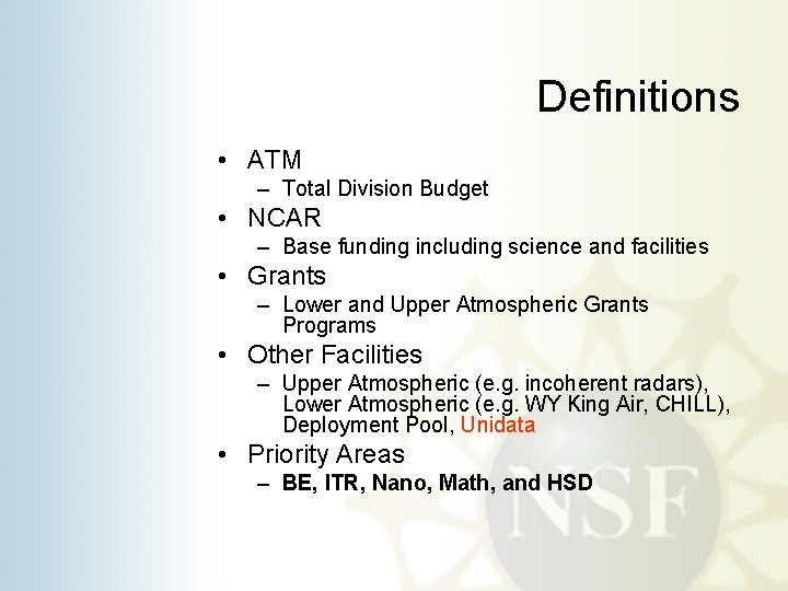 Definitions • ATM – Total Division Budget • NCAR – Base funding including science