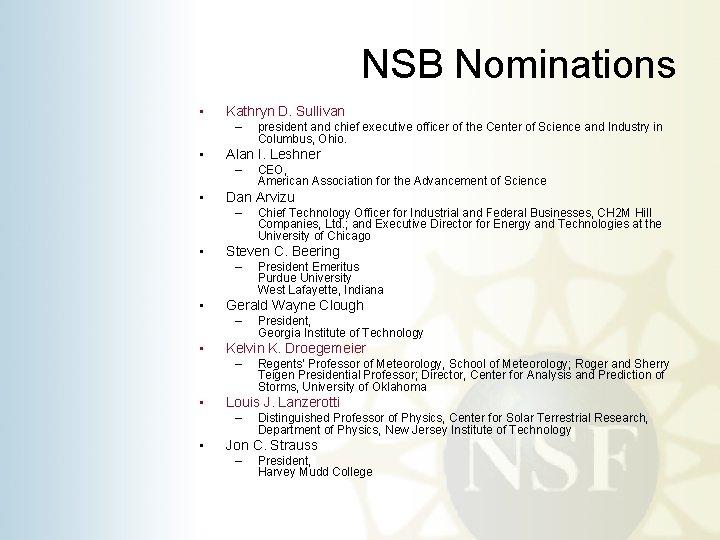 NSB Nominations • Kathryn D. Sullivan – • Alan I. Leshner – • Regents'