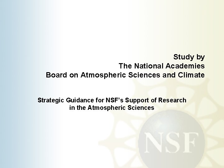 Study by The National Academies Board on Atmospheric Sciences and Climate Strategic Guidance for