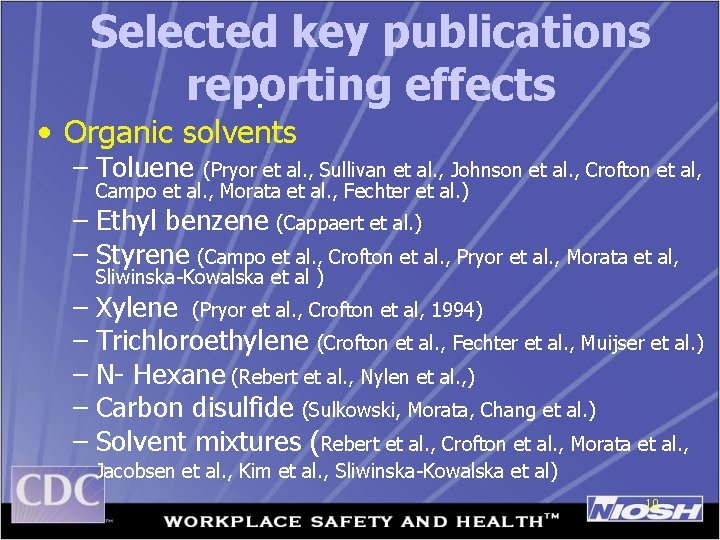 Selected key publications reporting effects • Organic solvents – Toluene (Pryor et al. ,