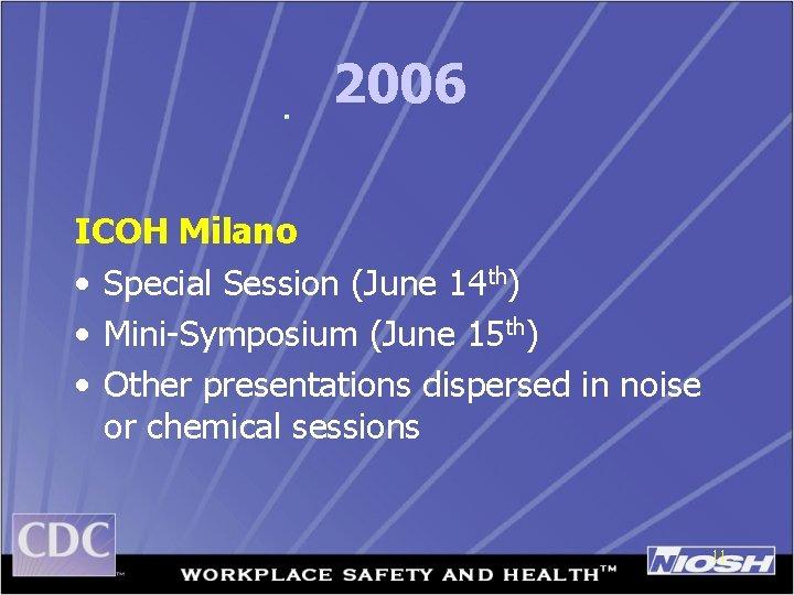 2006 ICOH Milano • Special Session (June 14 th) • Mini-Symposium (June 15 th)