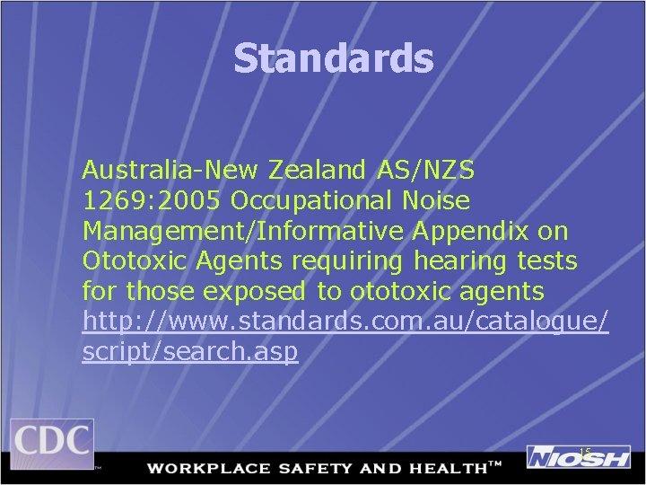 Standards Australia-New Zealand AS/NZS 1269: 2005 Occupational Noise Management/Informative Appendix on Ototoxic Agents requiring