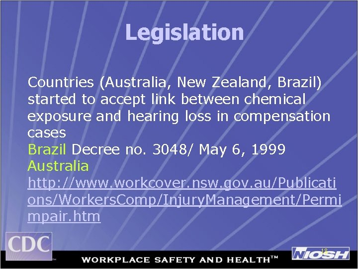 Legislation Countries (Australia, New Zealand, Brazil) started to accept link between chemical exposure and