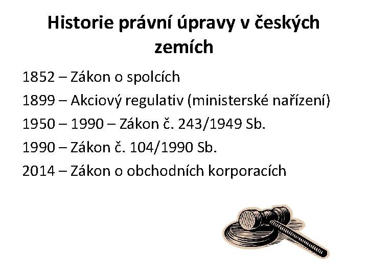 Historie právní úpravy v českých zemích 1852 – Zákon o spolcích 1899 – Akciový