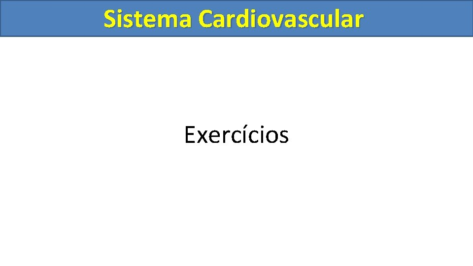 Sistema Cardiovascular Circulatório Exercícios