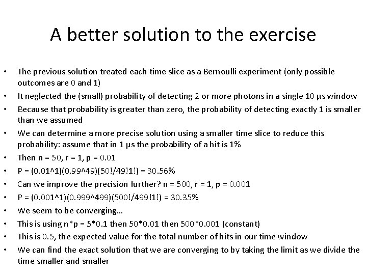 A better solution to the exercise • • • The previous solution treated each