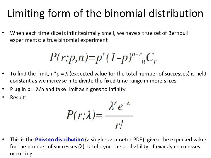 Limiting form of the binomial distribution • When each time slice is infinitesimally small,