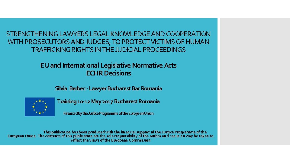 STRENGTHENING LAWYERS LEGAL KNOWLEDGE AND COOPERATION WITH PROSECUTORS AND JUDGES, TO PROTECT VICTIMS OF