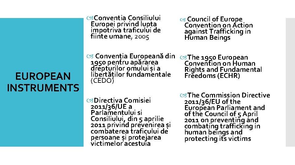 Conventia Consiliului Europei privind lupta impotriva traficului de fiinte umane, 2005 EUROPEAN INSTRUMENTS