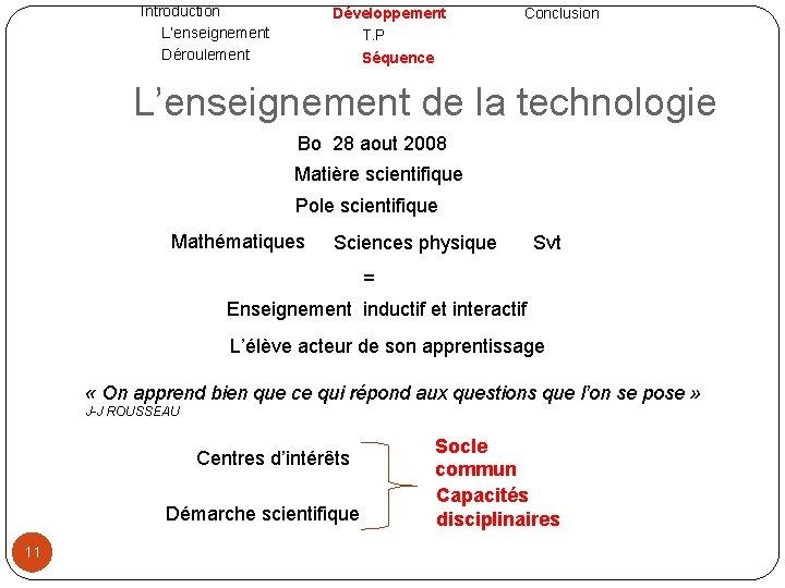 Introduction L'enseignement Déroulement Développement T. P Séquence Conclusion L'enseignement de la technologie Bo 28
