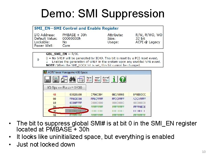 Demo: SMI Suppression • The bit to suppress global SMI# is at bit 0