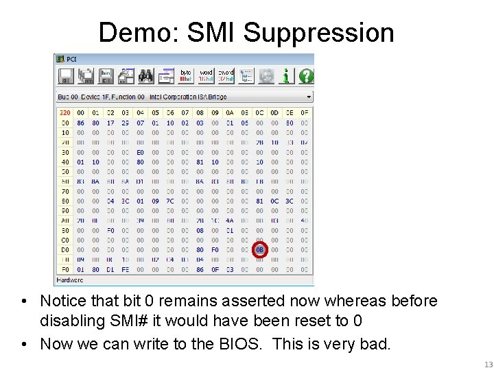 Demo: SMI Suppression • Notice that bit 0 remains asserted now whereas before disabling