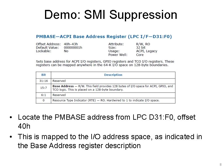 Demo: SMI Suppression • Locate the PMBASE address from LPC D 31: F 0,