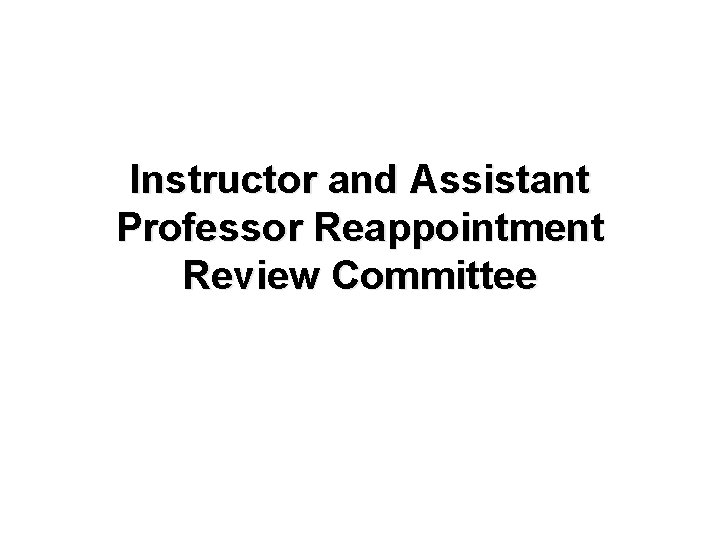 Instructor and Assistant Professor Reappointment Review Committee