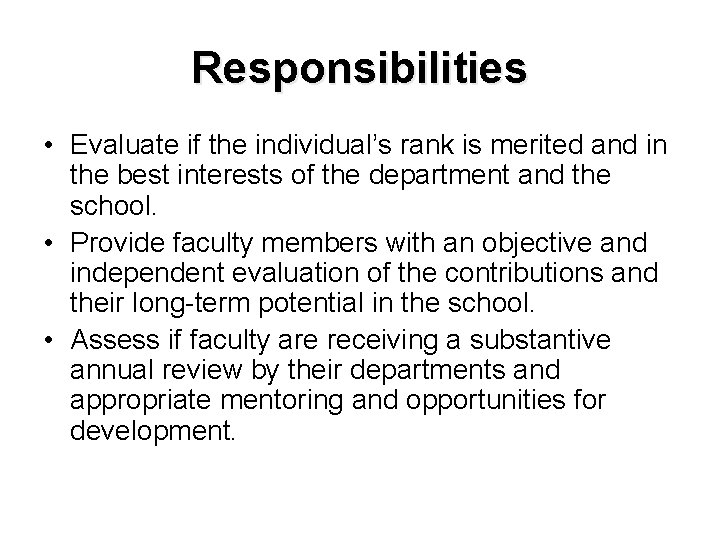 Responsibilities • Evaluate if the individual's rank is merited and in the best interests