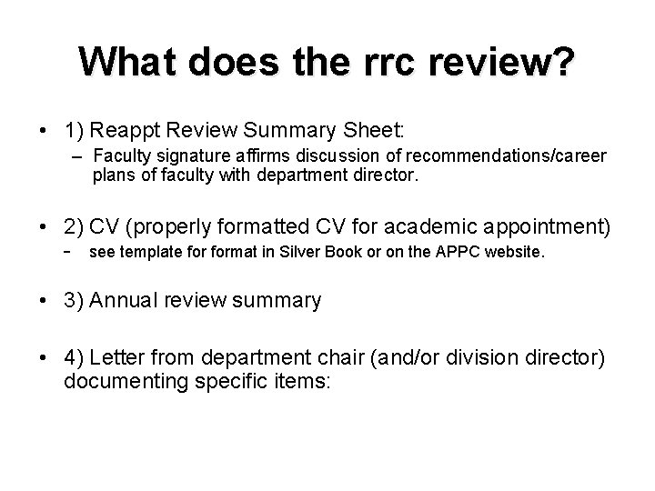 What does the rrc review? • 1) Reappt Review Summary Sheet: – Faculty signature