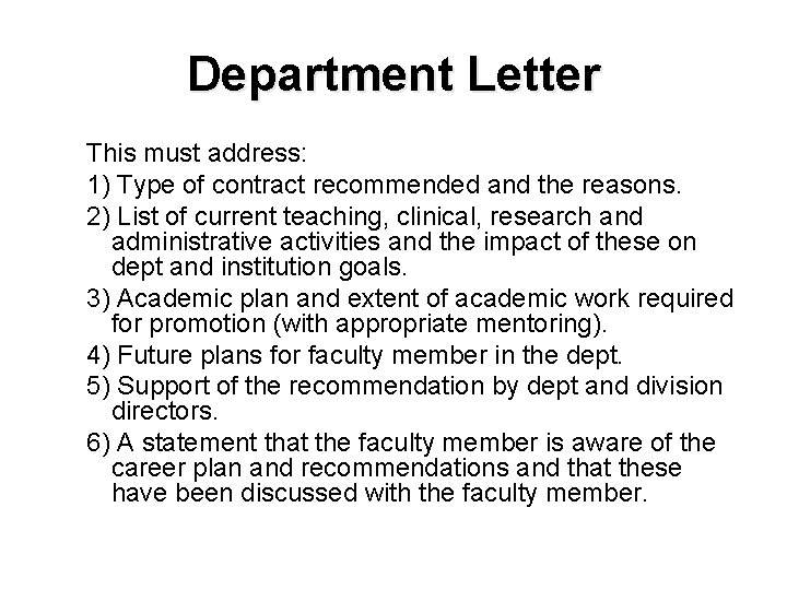Department Letter This must address: 1) Type of contract recommended and the reasons. 2)