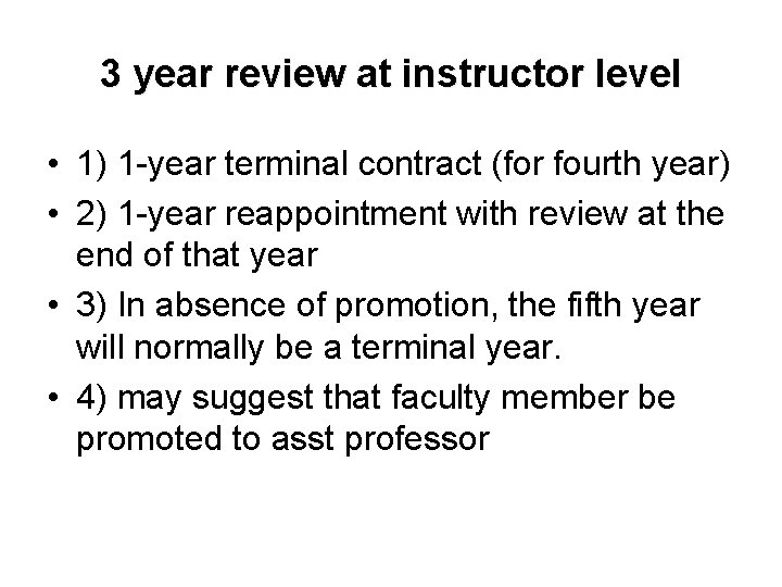 3 year review at instructor level • 1) 1 -year terminal contract (for fourth