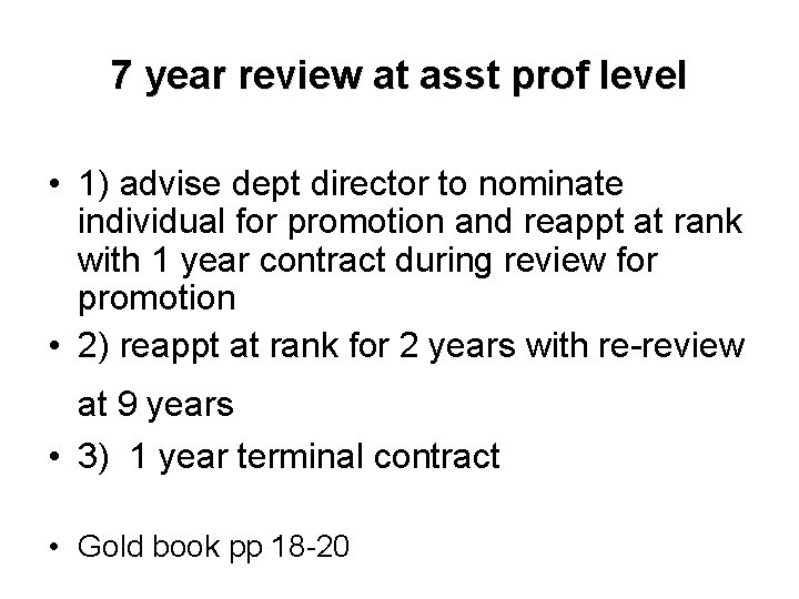 7 year review at asst prof level • 1) advise dept director to nominate