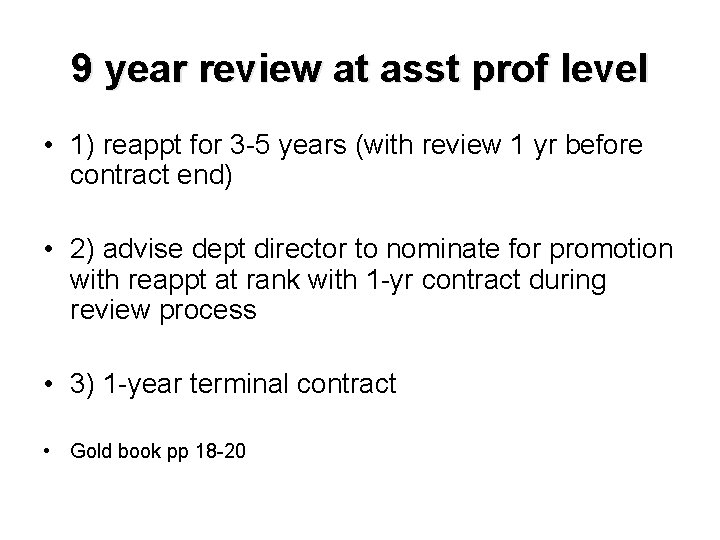 9 year review at asst prof level • 1) reappt for 3 -5 years