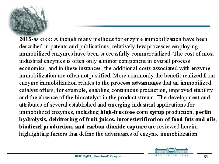 2013 -as cikk: Although many methods for enzyme immobilization have been described in patents