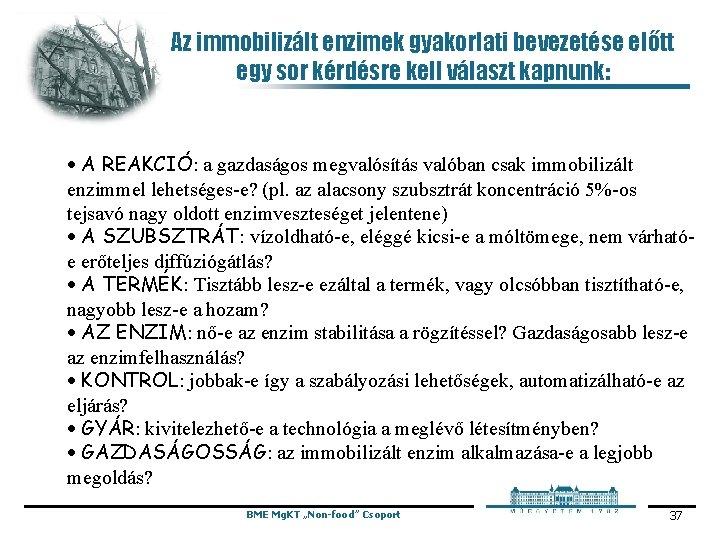 Az immobilizált enzimek gyakorlati bevezetése előtt egy sor kérdésre kell választ kapnunk: · A