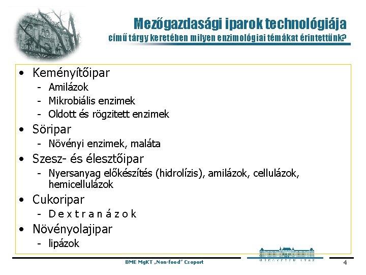 Mezőgazdasági iparok technológiája című tárgy keretében milyen enzimológiai témákat érintettünk? • Keményítőipar Amilázok Mikrobiális