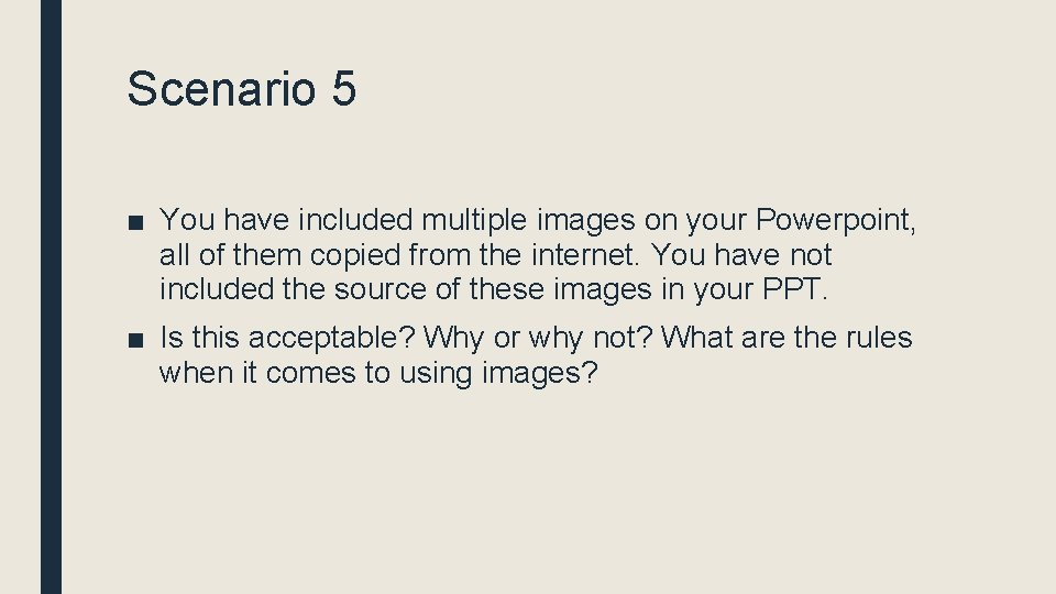 Scenario 5 ■ You have included multiple images on your Powerpoint, all of them