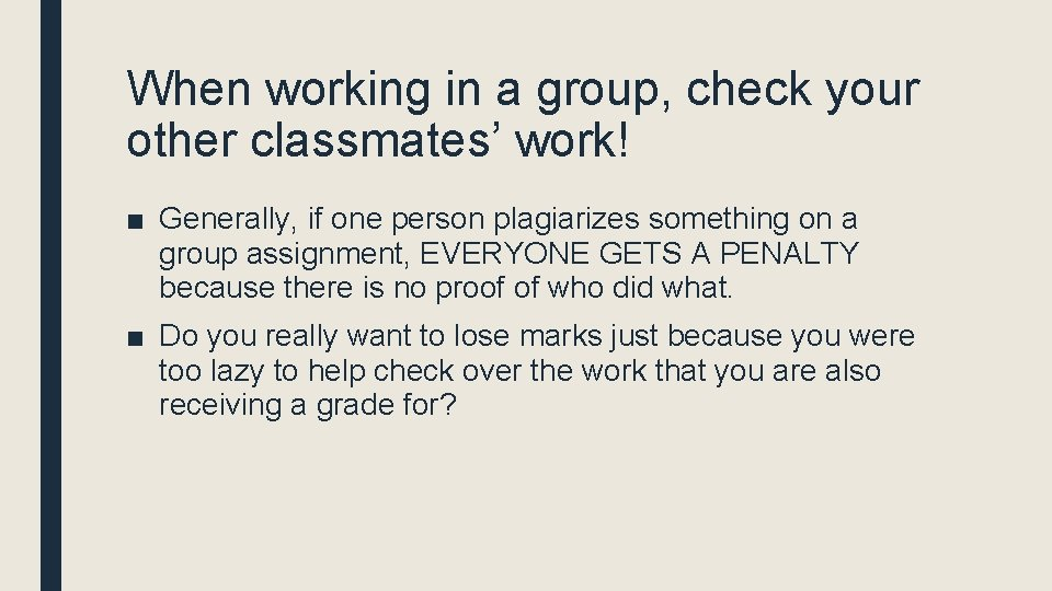 When working in a group, check your other classmates' work! ■ Generally, if one